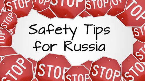 Staying safe in Russia